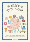 Bonjour New York : A Fine Selection of Unique Spots For a Genuine New York Experience - Book