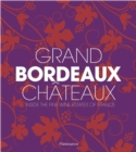 Grand Bordeaux Chateaux : Inside the Fine Wine Estates of France - Book
