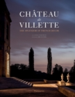 Chateau de Villette : The Splendor of French Decor - Book