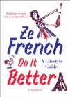 Ze French Do it Better : A Lifestyle Guide - Book