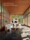 Axel Vervoordt: Portraits of Interiors - Book