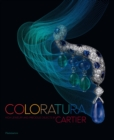 Coloratura : High Jewelry and Precious Objects by Cartier - Book