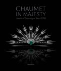 Chaumet in Majesty : Jewels of Sovereigns Since 1780 - Book