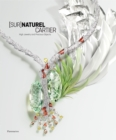 [Sur]Naturel Cartier : High Jewelry and Precious Objects - Book
