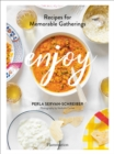 Enjoy : Recipes for Memorable Gatherings - Book