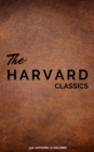 Harvard Classics (Dr. Eliot's Five Foot Shelf - 51 Original Volumes + 20 Bonus Volumes) - eBook