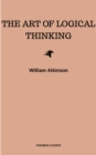 The Art of Logical Thinking: Or the Laws of Reasoning (Classic Reprint) - eBook