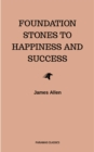 Foundation Stones to Happiness and Success - eBook