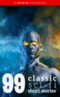 99 Classic Science-Fiction Short Stories: Works by Philip K. Dick, Ray Bradbury, Isaac Asimov, H.G. Wells, Edgar Allan Poe, Seabury Quinn, Jack London...and many more ! - eBook