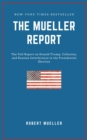 THE MUELLER REPORT: The Full Report on Donald Trump, Collusion, and Russian Interference in the 2016 U.S. Presidential Election - eBook