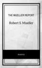 The Mueller Report: The Final Report of the Special Counsel into Donald Trump, Russia, and Collusion - eBook