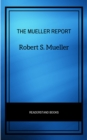 The Mueller Report: The Full Report on Donald Trump, Collusion, and Russian Interference in the Presidential Election - eBook