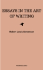 Essays in the Art of Writing (Annotated) - eBook