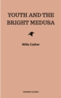 Youth and the Bright Medusa - eBook