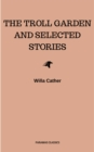 The Troll Garden and Selected Stories - eBook