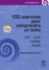 100 exercices pour comprendre un texte : CM 1, CM 2, college, adultes - eBook
