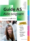 Guide AS - Aide-soignant : Modules 1 a 8 + AFGSU. Avec videos - eBook