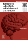 Epilepsies de l'enfant, de l'adolescent et de l'adulte : De la physiopathologie a la prise en charge - eBook