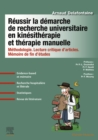 Reussir la demarche de recherche universitaire en kinesitherapie et therapie manuelle : Methodologie. Lecture critique d'articles. Memoire de fin d'etudes - eBook