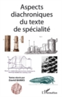 Aspects diachroniques du texte de specialite - eBook