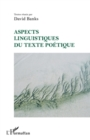 Aspects linguistiques du texte poetique - eBook