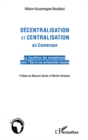 DECENTRALISATION ET CENTRALISAION AU CAMEROUN - La repartiti - eBook