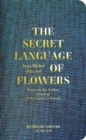The Secret Language of Flowers : Notes on the hidden meanings of the Louvre's flowers - Book