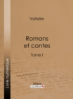 Romans et contes : Tome I - eBook