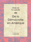 De la democratie en Amerique - eBook