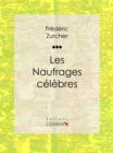Les Naufrages celebres - eBook
