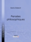 Pensees philosophiques - eBook