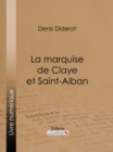 La marquise de Claye et Saint-Alban - eBook
