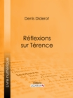 Reflexions sur Terence - eBook
