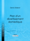 Plan d'un divertissement domestique - eBook