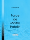 Farce de Maitre Pierre Pathelin - eBook