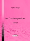 Les Contemplations : Tome I - eBook