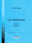 Les Miserables : Tome I - Fantine - eBook