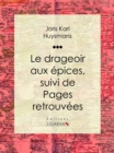 Le Drageoir aux epices : suivi de Pages retrouvees - eBook