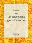 Le Bourgeois gentilhomme - eBook