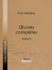 Oeuvres completes : Tome II - eBook