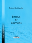 Emaux et Camees - eBook
