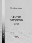 Oeuvres completes : Tome I - eBook