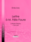 L'Affaire Dreyfus : lettre a M. Felix Faure : J'accuse - eBook
