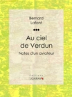 Au ciel de Verdun : Notes d'un aviateur - eBook