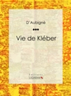 Vie de Kleber - eBook