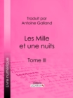 Les Mille et une nuits : Tome III - eBook