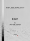Emile : ou De l'education - eBook
