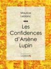 Les Confidences d'Arsene Lupin - eBook