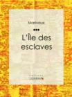 L'Ile des esclaves - eBook