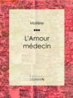L'Amour medecin - eBook